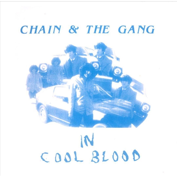 Chain & The Gang - In Cool Blood CD