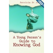 A Young Person's Guide to Knowing God by Patricia St. John (Paperback, 2007)