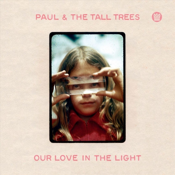 Paul & The Tall Trees - Our Love In The Light CD