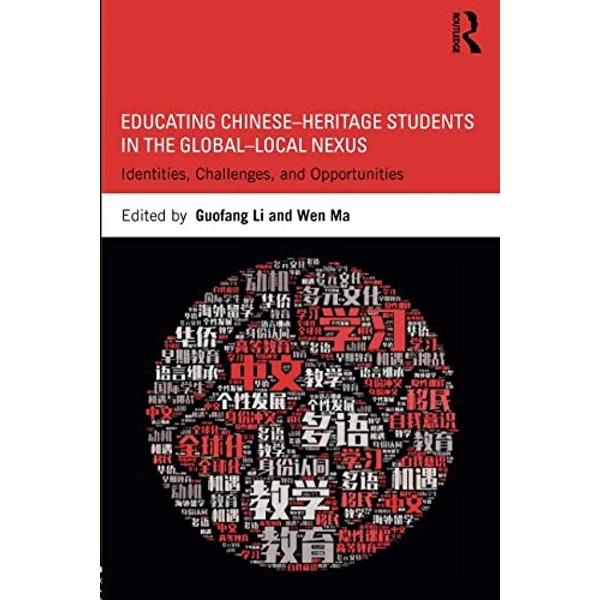 Educating Chinese-Heritage Students in the Global-Local Nexus: Identities, Challenges, and Opportunities by Taylor & Francis Ltd (Paperback, 2017)