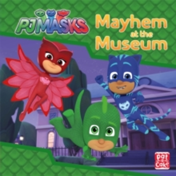 PJ Masks: Mayhem at the Museum : A PJ Masks story book