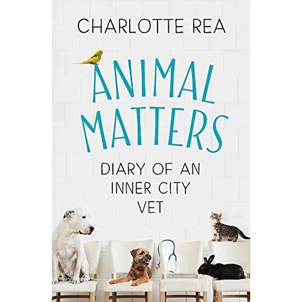 Animal Matters Diary of an Inner City Vet Hardback 2019