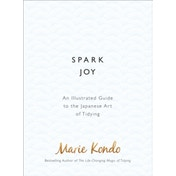 Spark Joy: An Illustrated Guide to the Japanese Art of Tidying by Marie Kondo (Hardback, 2016)