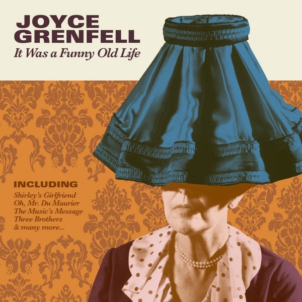Joyce Grenfell - Its a Funny Old Life Music CD