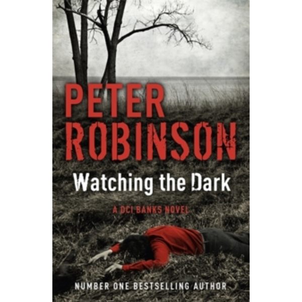 Watching the Dark: DCI Banks 20 by Peter Robinson (Paperback, 2013)