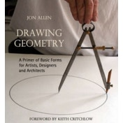 Drawing Geometry: A Primer of Basic Forms for Artists, Designers and  Architects by Jon Allen (Paperback, 2007)