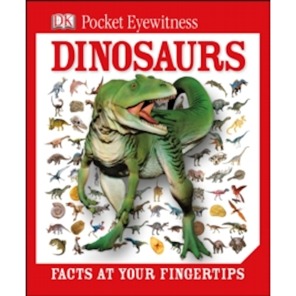 DK Pocket Eyewitness Dinosaurs : Facts at Your Fingertips