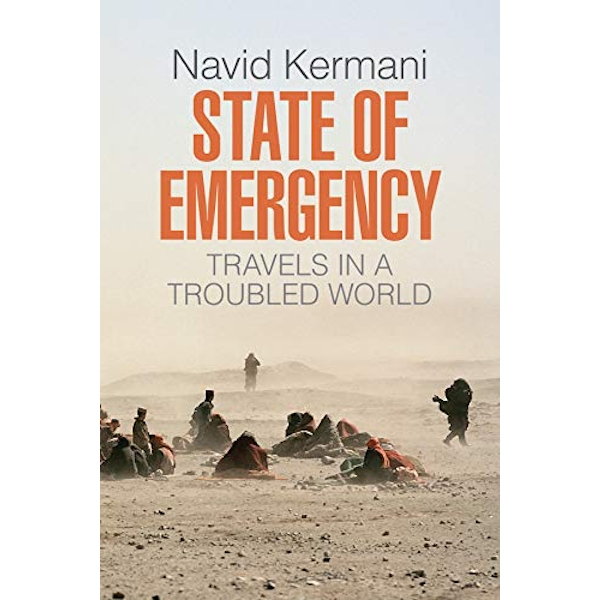 State of Emergency Travels in a Troubled World Paperback / softback 2018