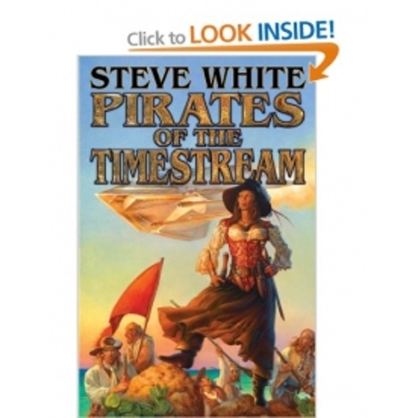Pirates of the Timestream by Steve White (Paperback, 2013)