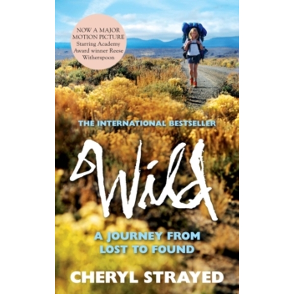Wild: A Journey from Lost to Found by Cheryl Strayed (Paperback, 2014)