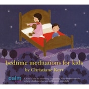 Bedtime Meditations for Kids by Christiane Kerr (CD-Audio, 2005)