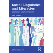 Social Linguistics and Literacies: Ideology in Discourses by James Gee (Paperback, 2015)