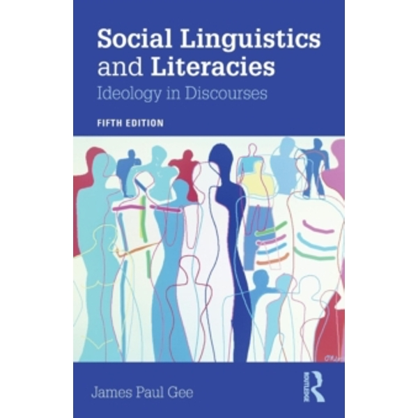 Social Linguistics and Literacies : Ideology in Discourses