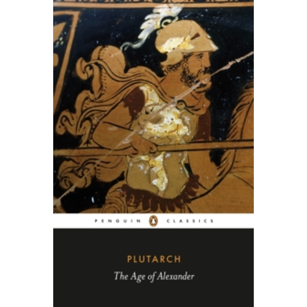The Age of Alexander by Plutarch (Paperback, 2012)