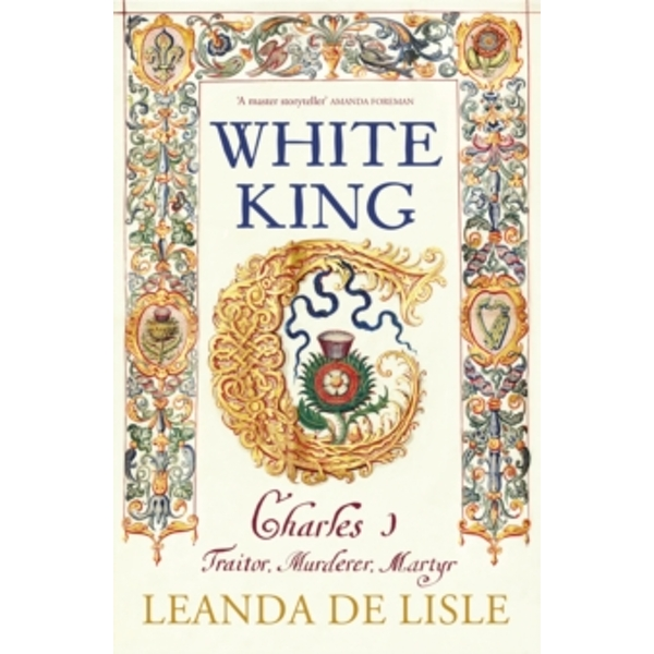 White King : The Tragedy of Charles I