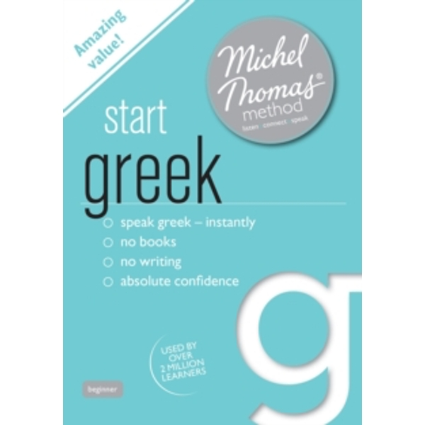 Start Greek (Learn Greek with the Michel Thomas Method)