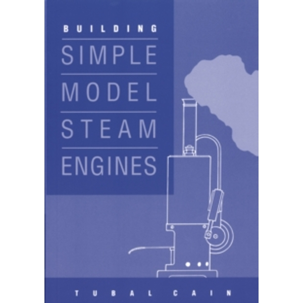 Building Simple Model Steam Engines by Tubal Cain (Paperback, 1993)