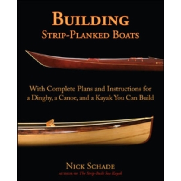 Building Strip-Planked Boats by Nick Schade (Paperback, 2009)