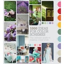 1000 Ideas for Colour Schemes : The Ultimate Guide to Making Colours Work