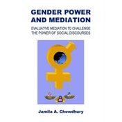 Gender Power and Mediation: Evaluative Mediation to Challenge the Power of Social Discourses