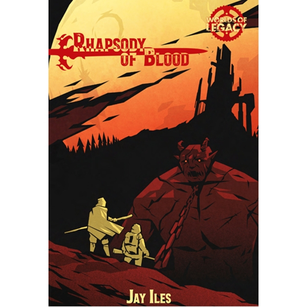 Worlds of Legacy 4 Rhapsody of Blood: Legacy: Life Among the Ruins RPG 2nd Ed