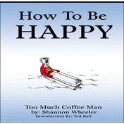 How To Be Happy Paperback