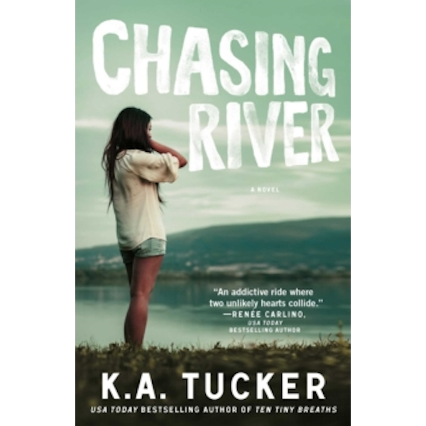 Chasing River : A Novel : 3