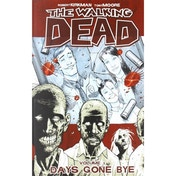 The Walking Dead Volume 1: Days Gone Bye by Robert Kirkman (Paperback, 2006)