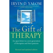 The Gift Of Therapy: An open letter to a new generation of therapists and their patients by Irvin D. Yalom (Paperback, 2003)