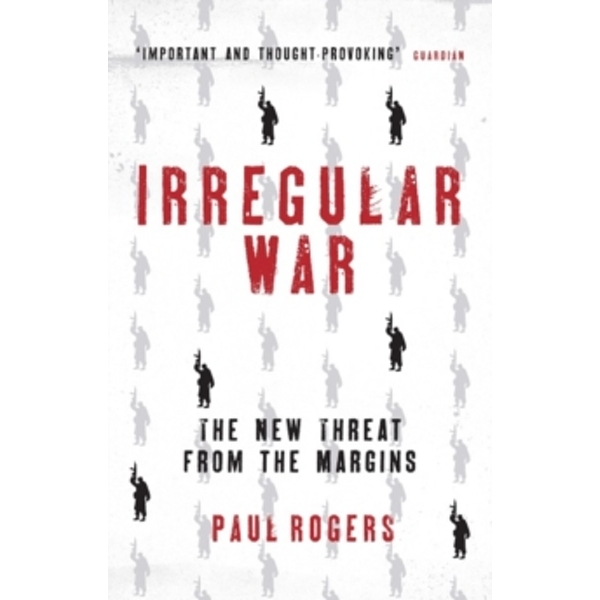 Irregular War : Isis and the New Threat from the Margins
