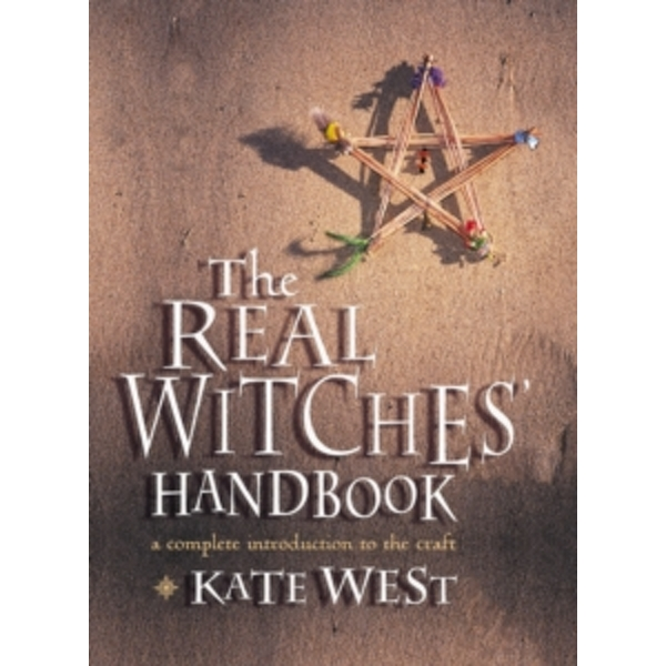 The Real Witches' Handbook: The Definitive Handbook of Advanced Magical Techniques by Kate West (Paperback, 2001)