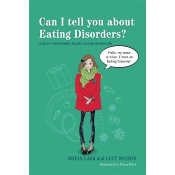 Can I Tell You About Eating Disorders? : A Guide for Friends, Family and Professionals