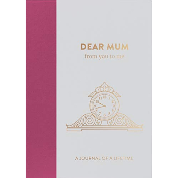 Dear Mum, from you to me Timeless Edition Hardback 2017