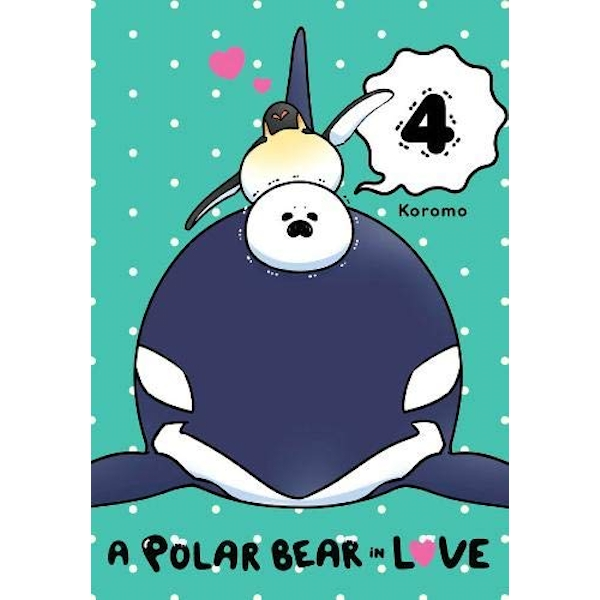 A Polar Bear in Love, Vol. 4 (Koi Suru Shirokuma)