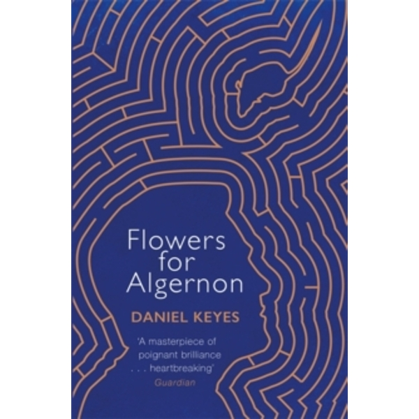 Flowers For Algernon: A Modern Literary Classic (S.F. Masterworks) Paperback