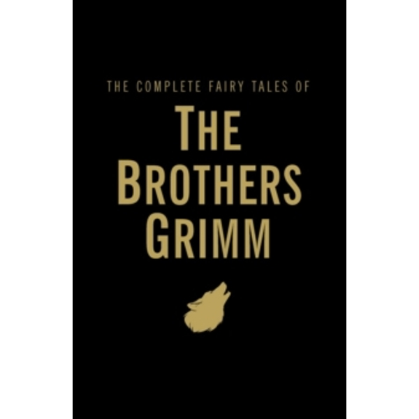 The Complete Fairy Tales by Jacob Grimm, Wilhelm Grimm (Hardback, 2009)
