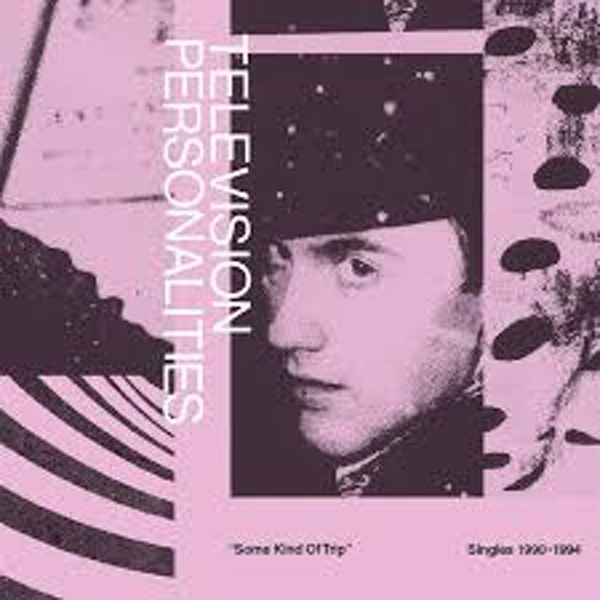 Television Personalities – Some Kind Of Trip Singles 1990-1994 Vinyl