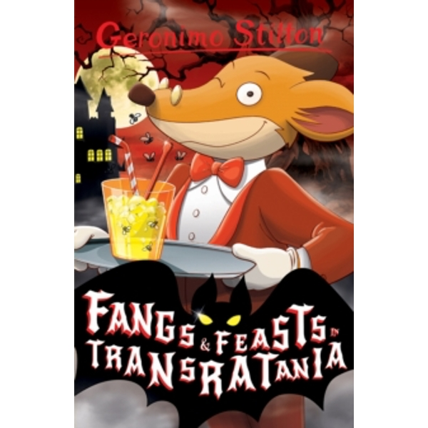 Fangs and Feasts in Transratania (Geronimo Stilton) : 7