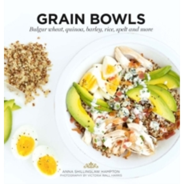 Grain Bowls : Bulgur wheat, quinoa, barley, rice, spelt and more