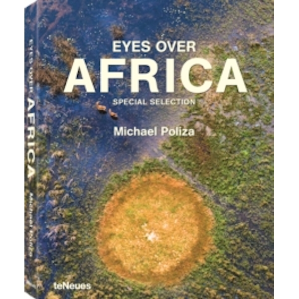 Eyes Over Africa: Special Selection by Michael Poliza (Hardback, 2017)