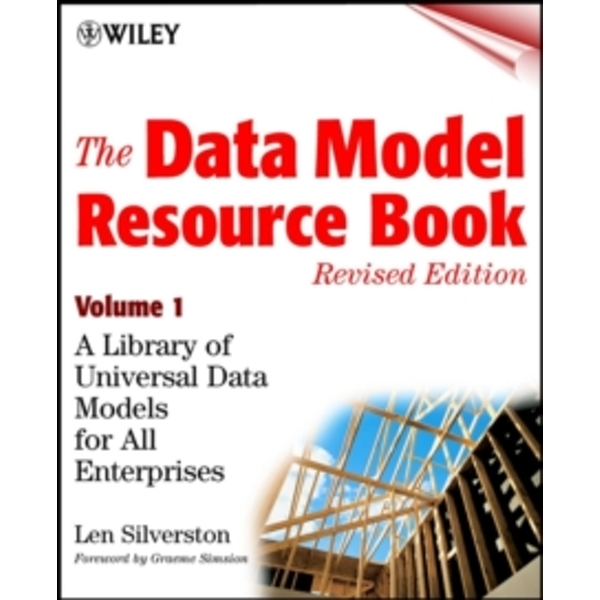 The Data Model Resource Book: A Library of Universal Data Models for All Enterprises: v. 1 by Len Silverston, Kent Graziano (Paperback, 2001)