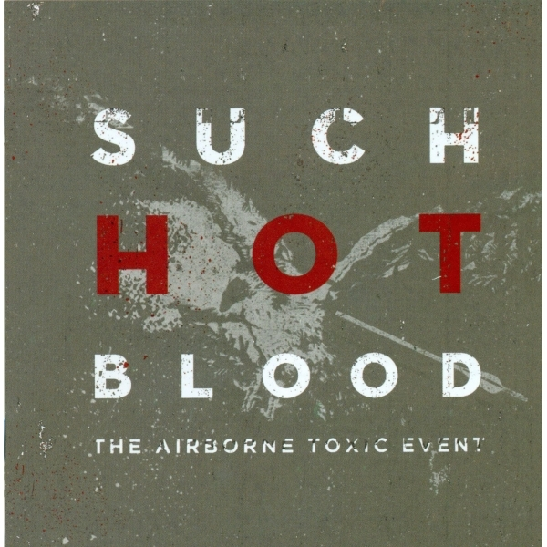 Airborne Toxic Event  - Such Hot Blood CD