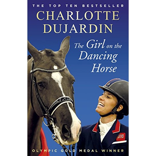 The Girl on the Dancing Horse Charlotte Dujardin and Valegro Paperback / softback 2019