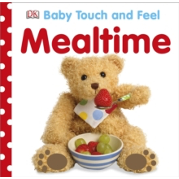 Baby Touch and Feel Mealtime by DK (Board book, 2013)