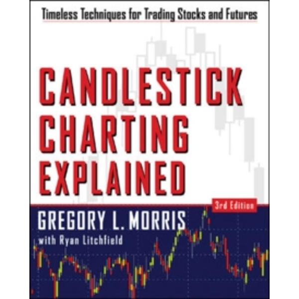 Candlestick Charting Explained: Timeless Techniques for Trading stocks and Sutures by Greg L. Morris (Paperback, 2006)