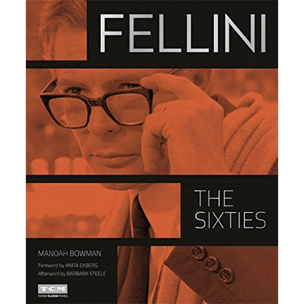 Fellini: The Sixties (Turner Classic Movies) by Manoah Bowman (Hardback, 2015)