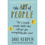 The Art of People: The 11 Simple People Skills That Will Get You Everything You Want by Dave Kerpen (Paperback, 2017)