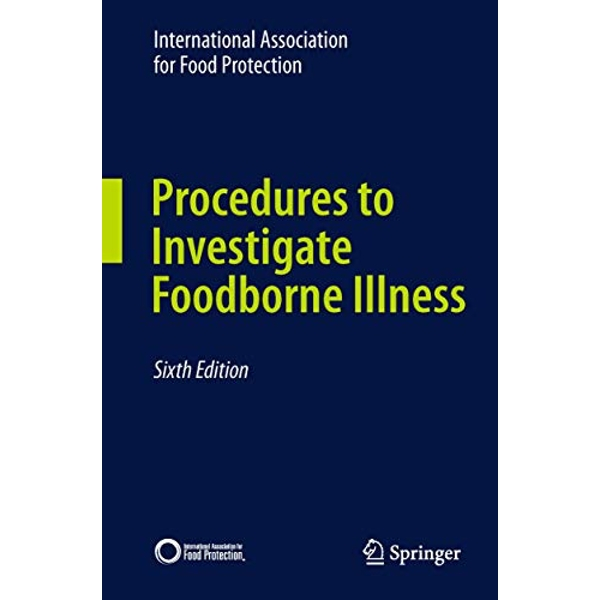 Procedures to Investigate Foodborne Illness by International Association for Food Protection, International Association For Food Protection (Paperback, 2011)
