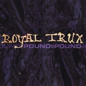 Royal Trux - Pound For Pound Vinyl