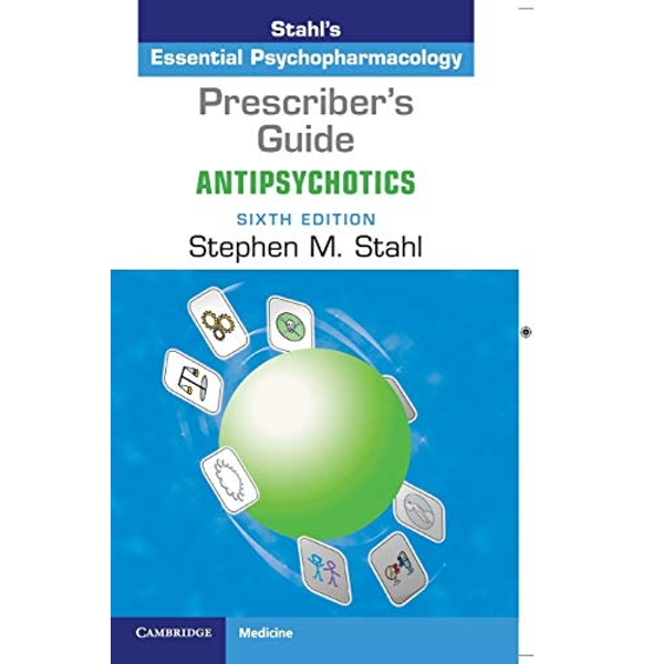 Prescriber's Guide: Antipsychotics Stahl's Essential Psychopharmacology Paperback / softback 2018